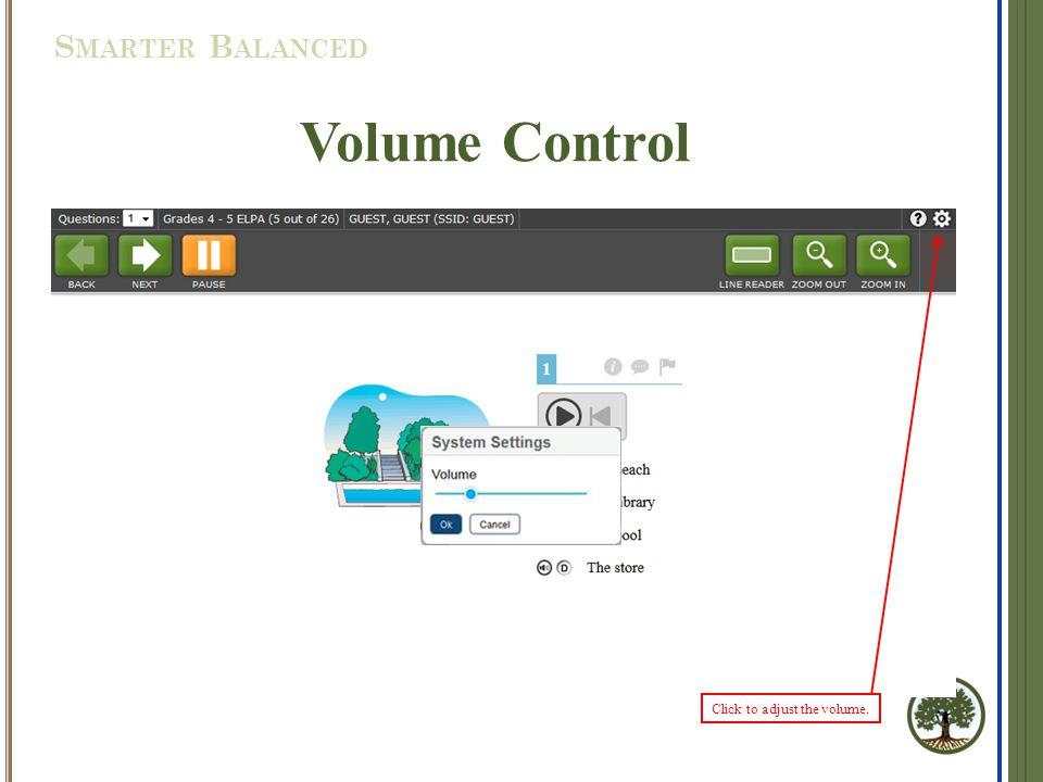 Click to adjust the volume S MARTER B ALANCED Volume Control Click to adjust the volume Click to adjust the volume.