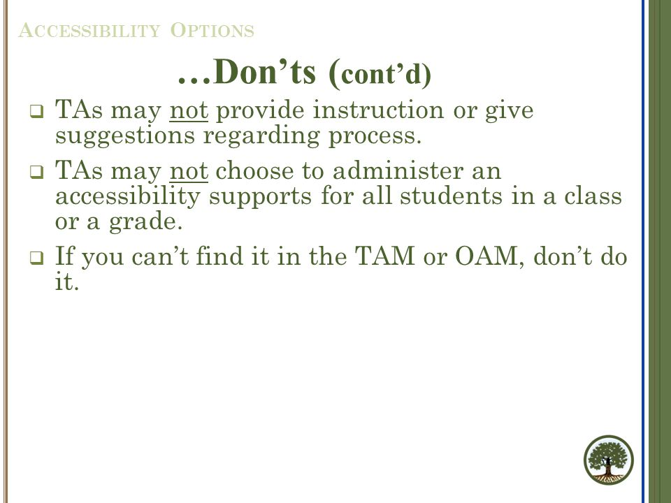  TAs may not provide instruction or give suggestions regarding process.