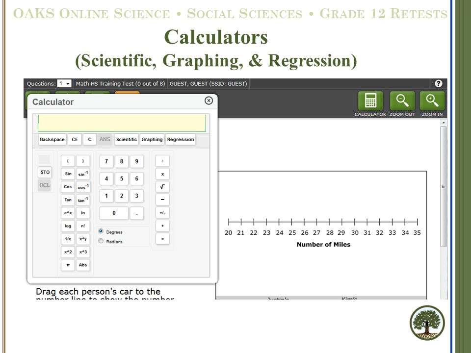 Calculators (Scientific, Graphing, & Regression) OAKS O NLINE S CIENCE S OCIAL S CIENCES G RADE 12 R ETESTS