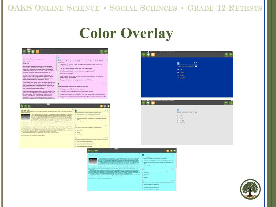 Color Overlay OAKS O NLINE S CIENCE S OCIAL S CIENCES G RADE 12 R ETESTS