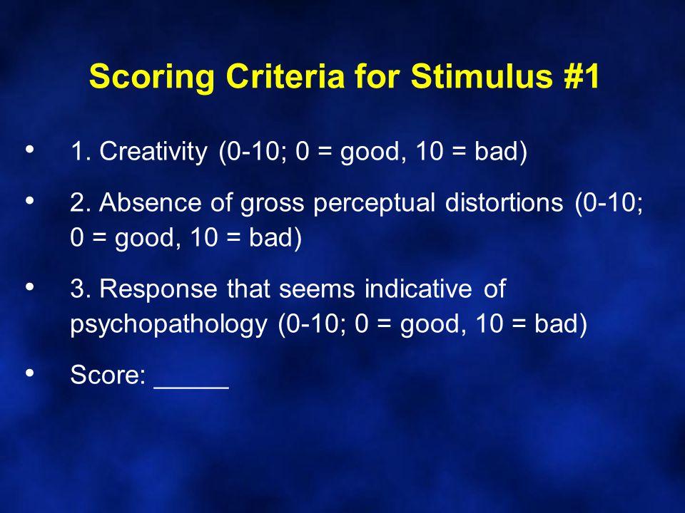 Scoring Criteria for Stimulus #1 1. Creativity (0-10; 0 = good, 10 = bad) 2.