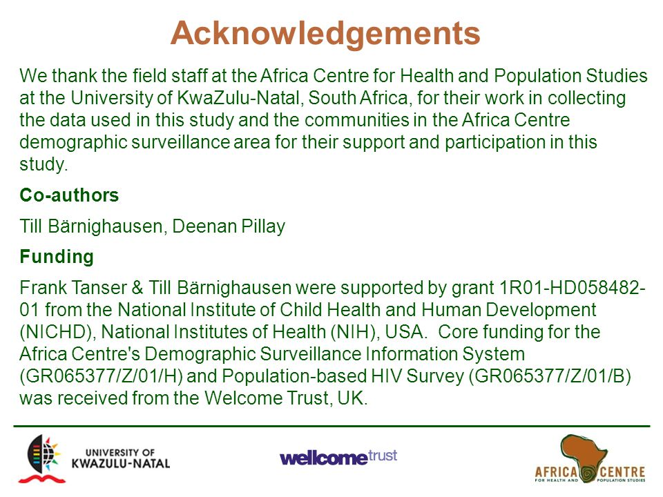 Acknowledgements We thank the field staff at the Africa Centre for Health and Population Studies at the University of KwaZulu-Natal, South Africa, for their work in collecting the data used in this study and the communities in the Africa Centre demographic surveillance area for their support and participation in this study.