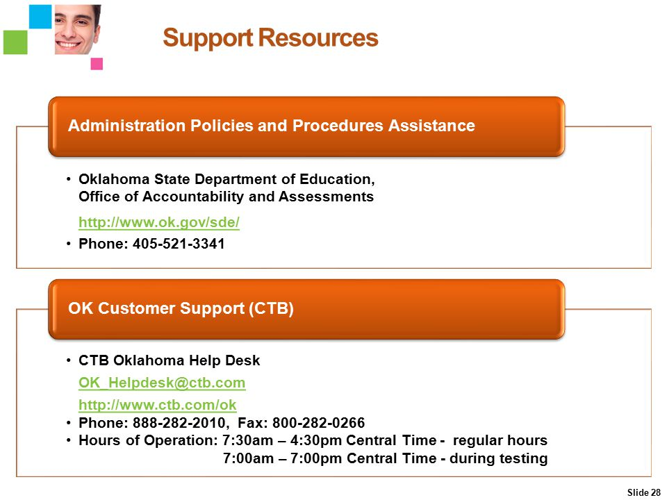 Oklahoma State Department of Education, Office of Accountability and Assessments http://www.ok.gov/sde/ Phone: 405-521-3341 Administration Policies an