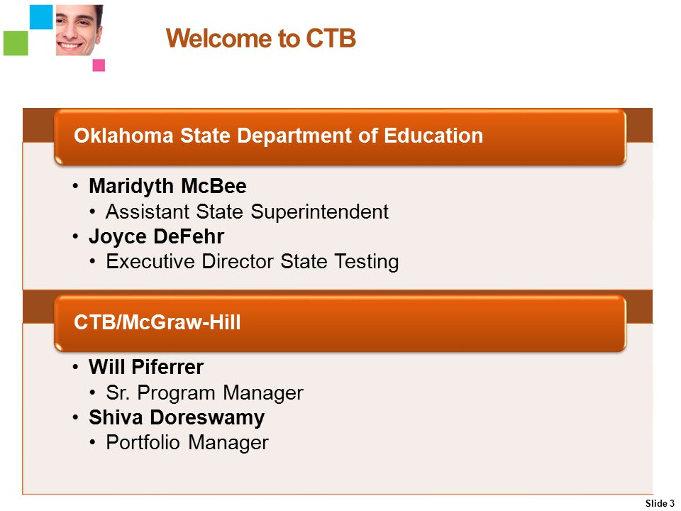 Maridyth McBee Assistant State Superintendent Joyce DeFehr Executive Director State Testing Oklahoma State Department of Education Will Piferrer Sr. P