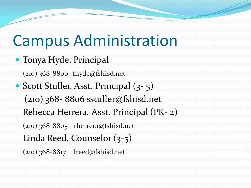 Campus Administration Tonya Hyde, Principal (210) 368-8800 thyde@fshisd.net Scott Stuller, Asst.