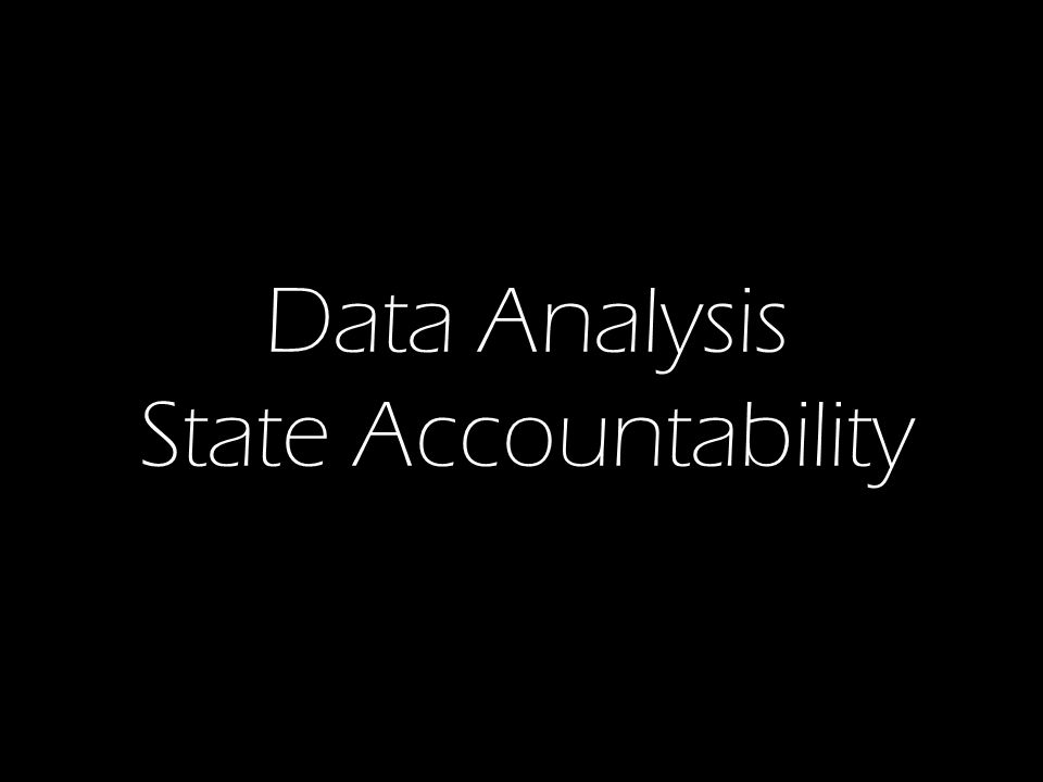 Data Analysis State Accountability