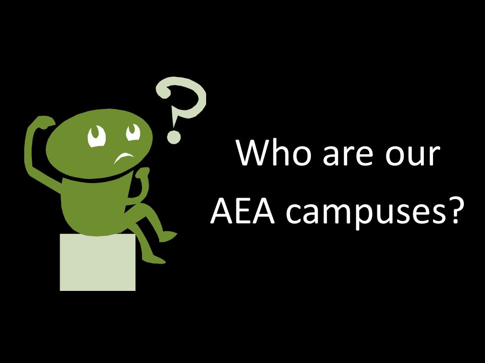 Who are our AEA campuses?