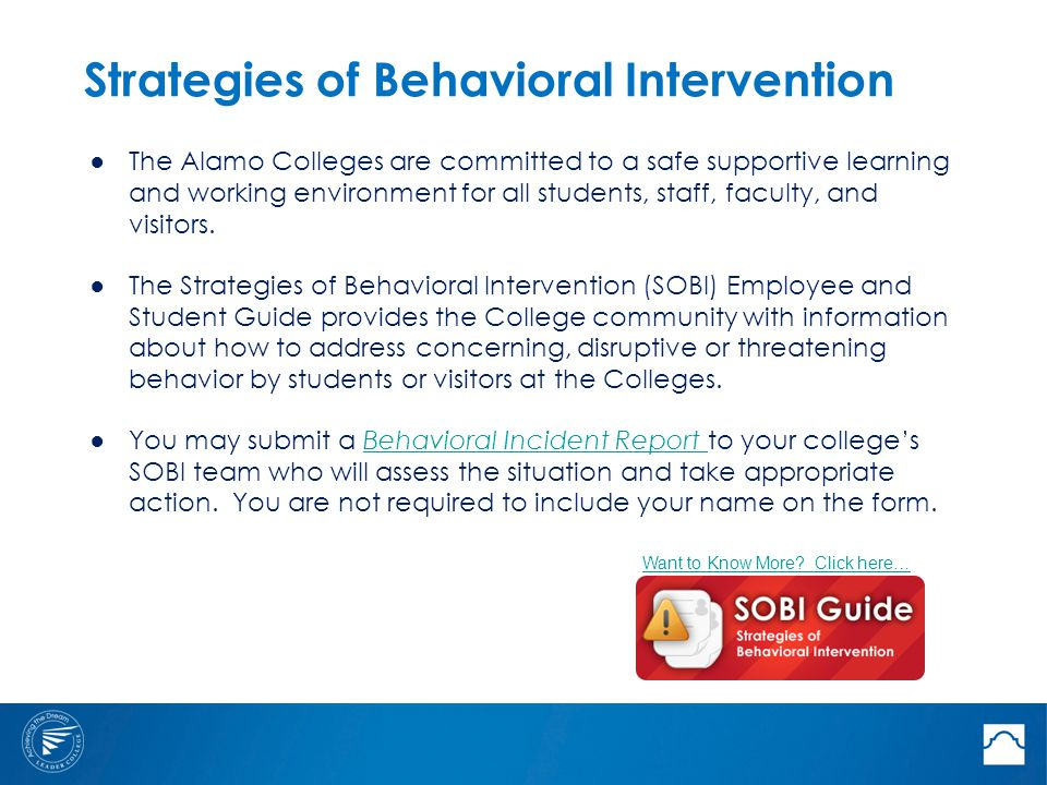 Strategies of Behavioral Intervention ● The Alamo Colleges are committed to a safe supportive learning and working environment for all students, staff
