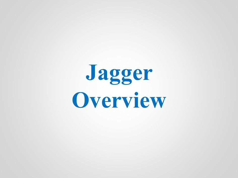 Jagger Overview