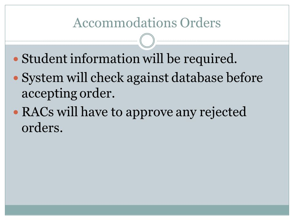 Student information will be required. System will check against database before accepting order.