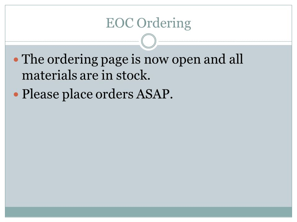 EOC Ordering The ordering page is now open and all materials are in stock.