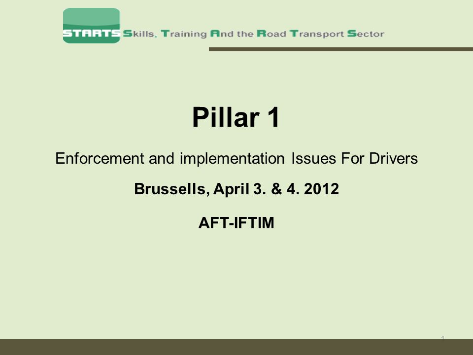 1 Pillar 1 Enforcement and implementation Issues For Drivers Brussells, April 3.