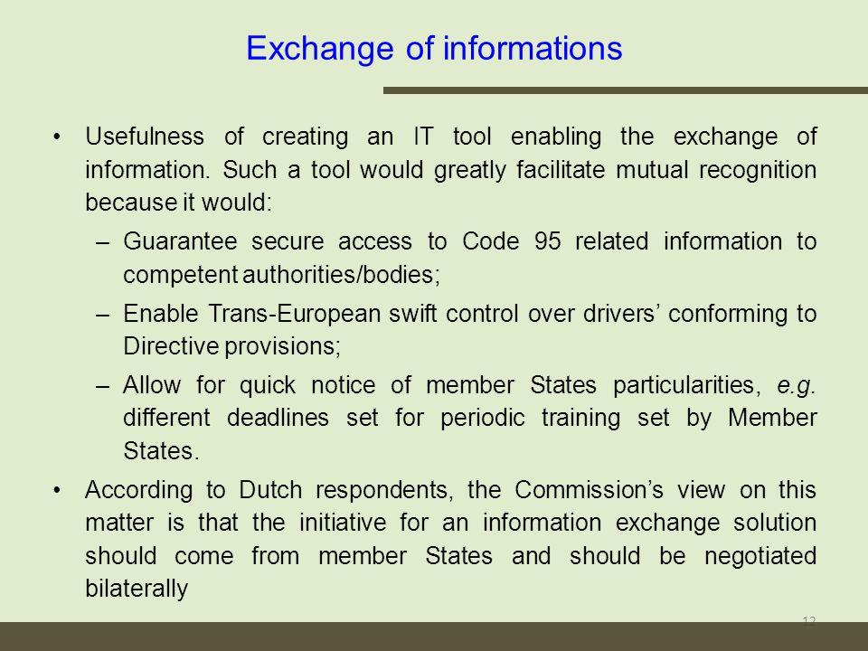 Exchange of informations Usefulness of creating an IT tool enabling the exchange of information.
