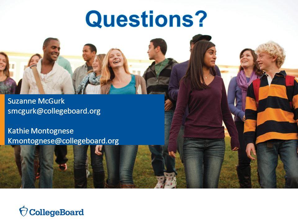 Suzanne McGurk smcgurk@collegeboard.org Kathie Montognese Kmontognese@collegeboard.org