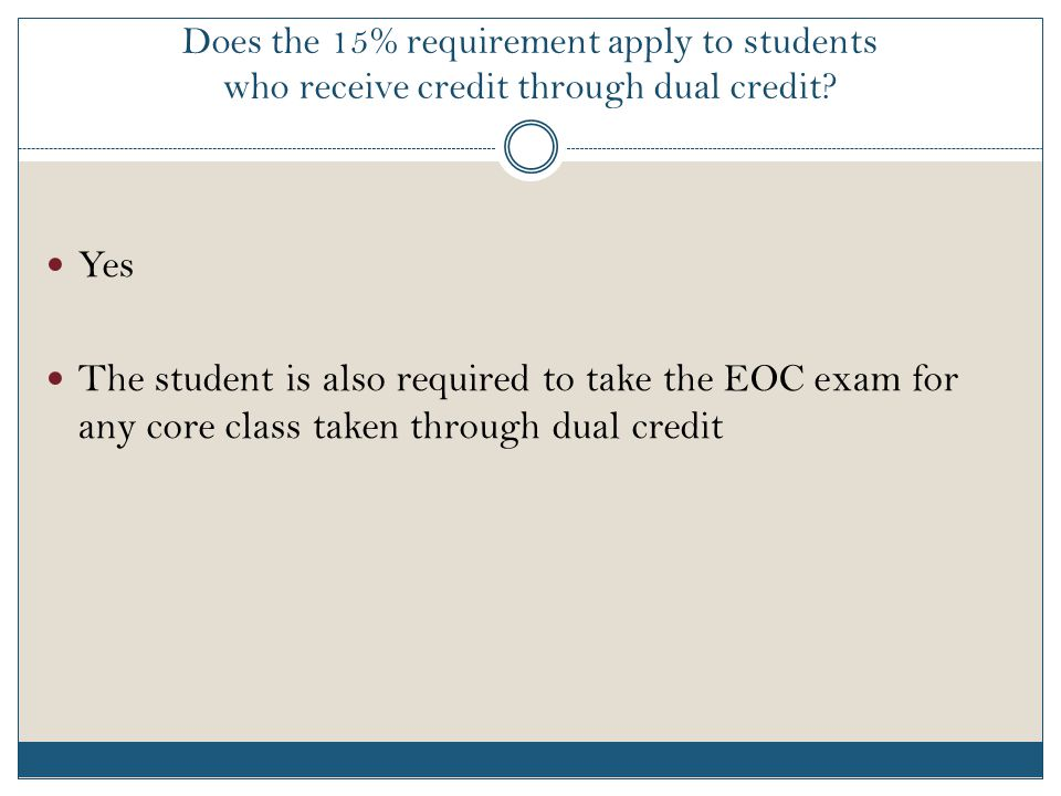 Does the 15% requirement apply to students who receive credit through dual credit.