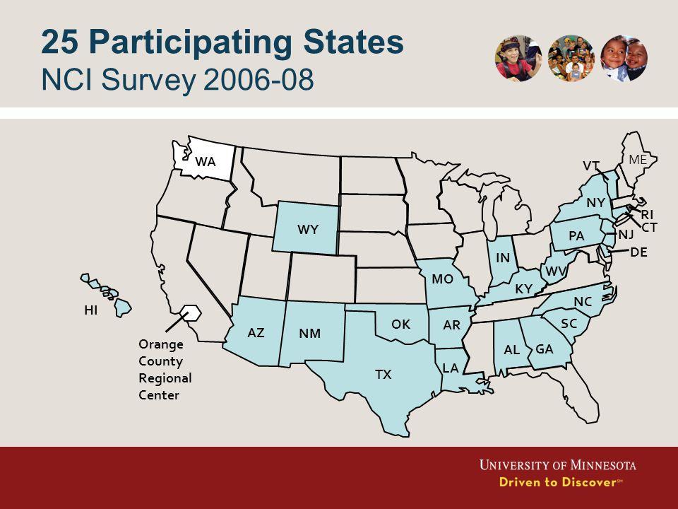 TX NM HI WA WY AZ OK KY AL SC NC WV PA VT DE CT RI Orange County Regional Center TX AR GA NM IN NY NJ LA MO 25 Participating States NCI Survey 2006-08