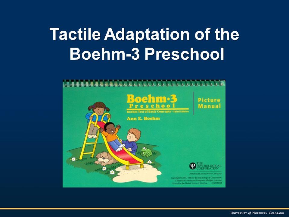 Tactile Adaptation of the Boehm-3 Preschool