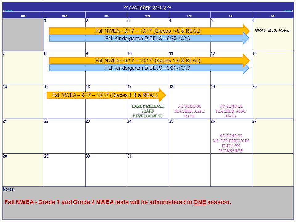 ◄ SeptemberSeptember ~ October 2012 ~ NovemberNovember ► SunMonTueWedThuFriSat 123456 GRAD Math Retest 78910111213 14151618 NO SCHOOL TEACHER ASSC.