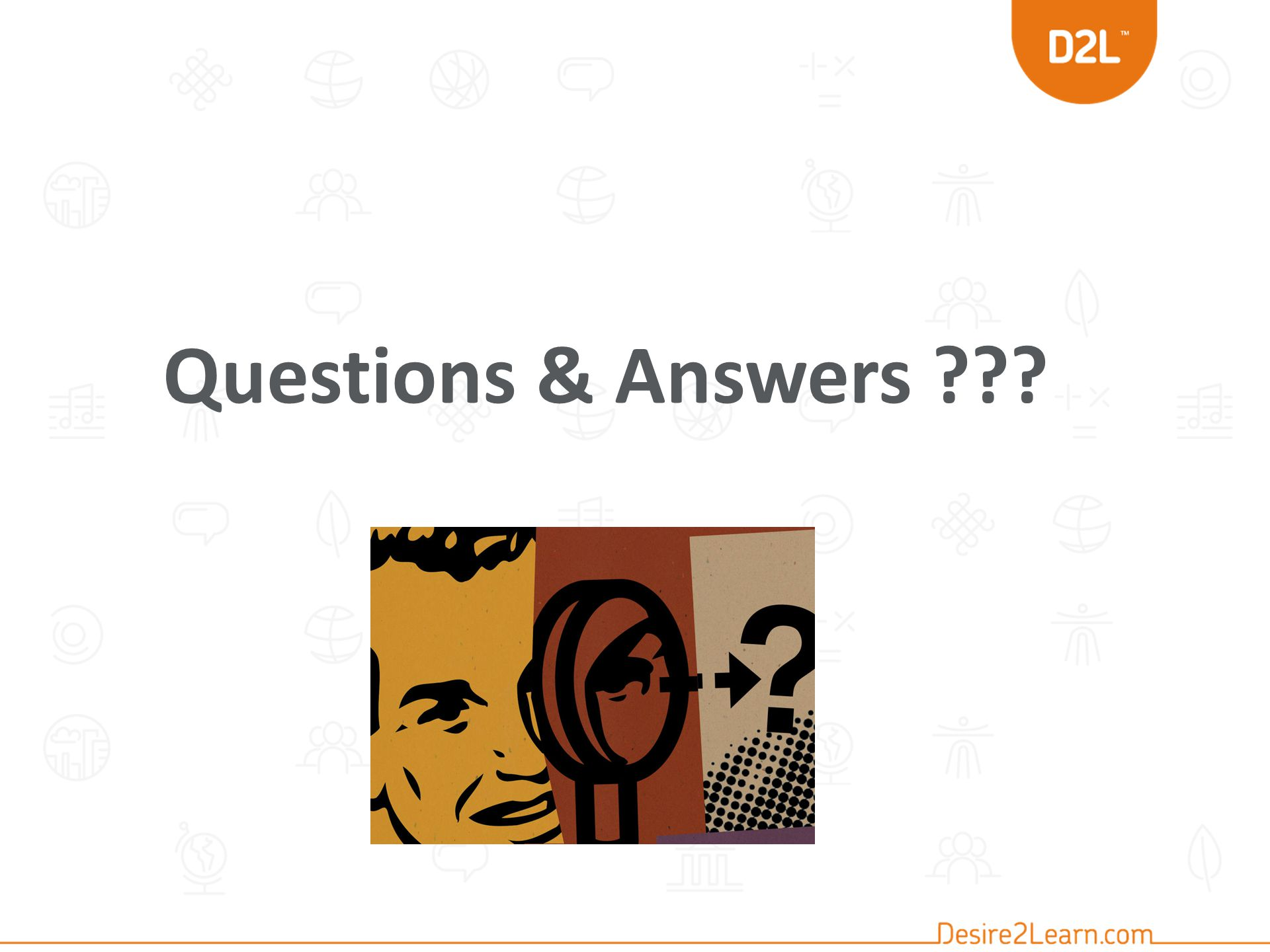 Questions & Answers ???
