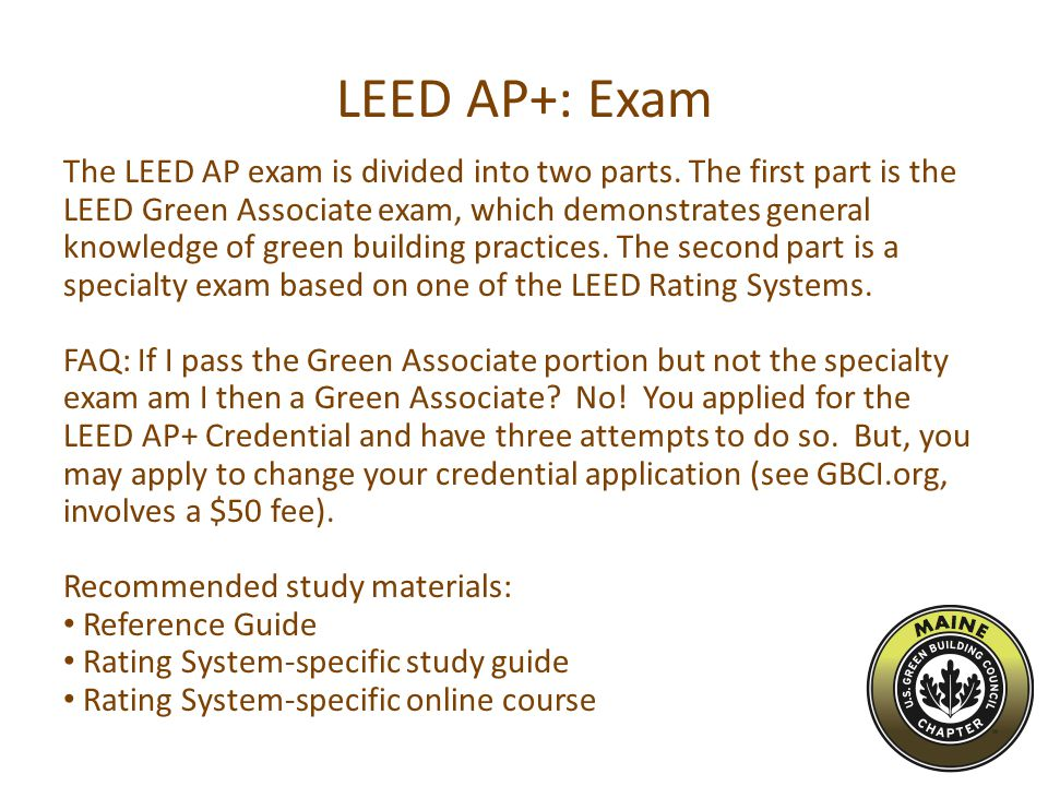LEED AP+: Exam The LEED AP exam is divided into two parts.