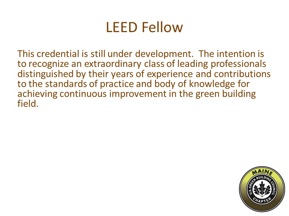 LEED Fellow This credential is still under development.