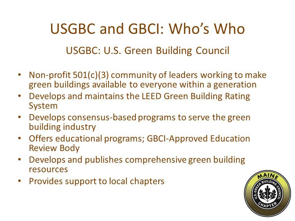 USGBC and GBCI: Who's Who USGBC: U.S.
