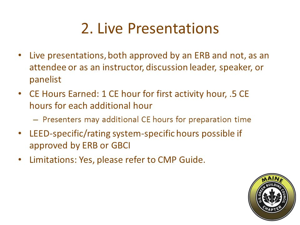 2. Live Presentations Live presentations, both approved by an ERB and not, as an attendee or as an instructor, discussion leader, speaker, or panelist