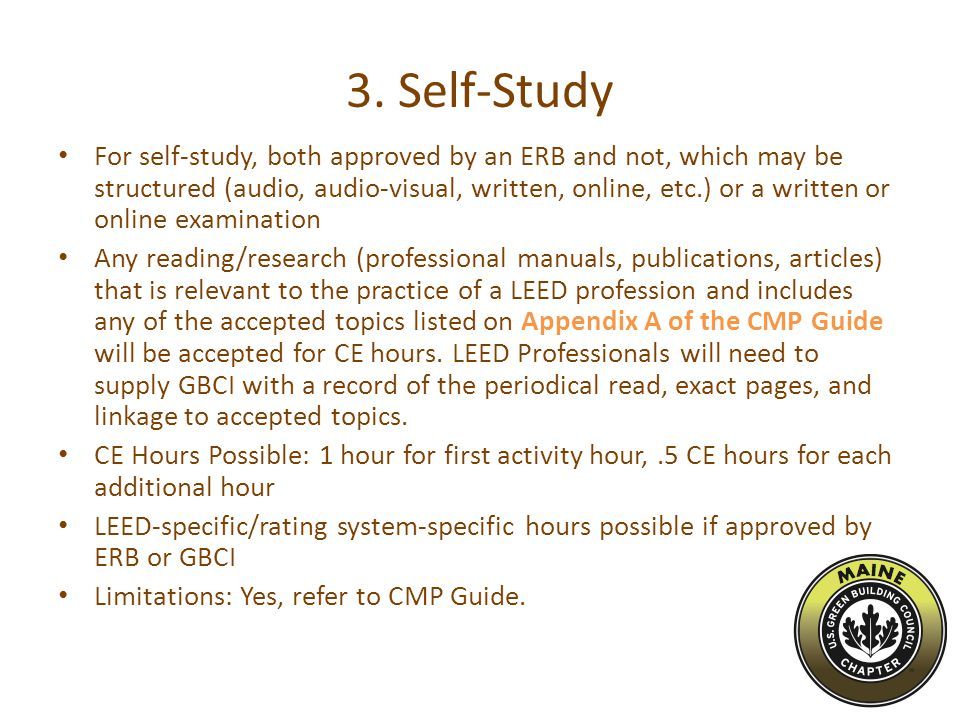 3. Self-Study For self-study, both approved by an ERB and not, which may be structured (audio, audio-visual, written, online, etc.) or a written or on