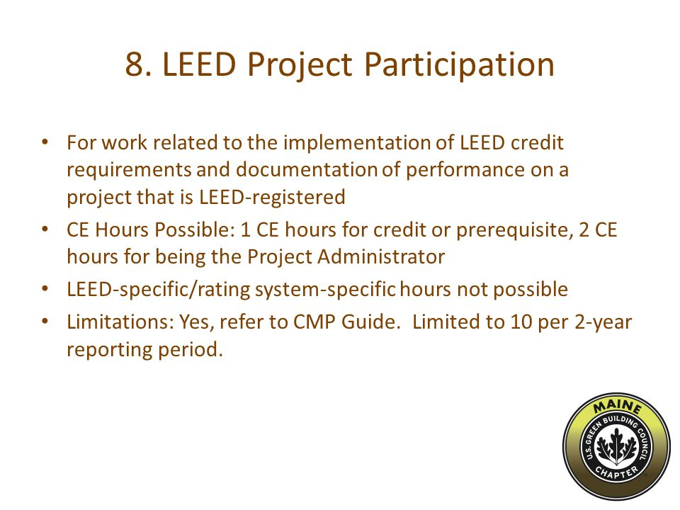 8. LEED Project Participation For work related to the implementation of LEED credit requirements and documentation of performance on a project that is