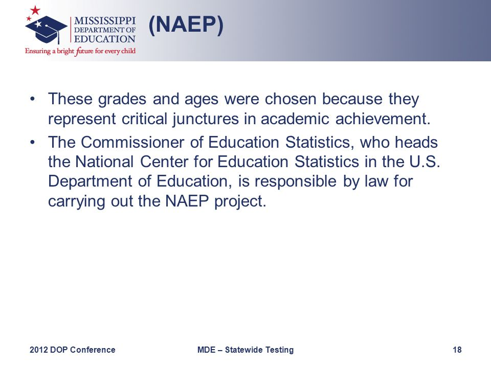 These grades and ages were chosen because they represent critical junctures in academic achievement.
