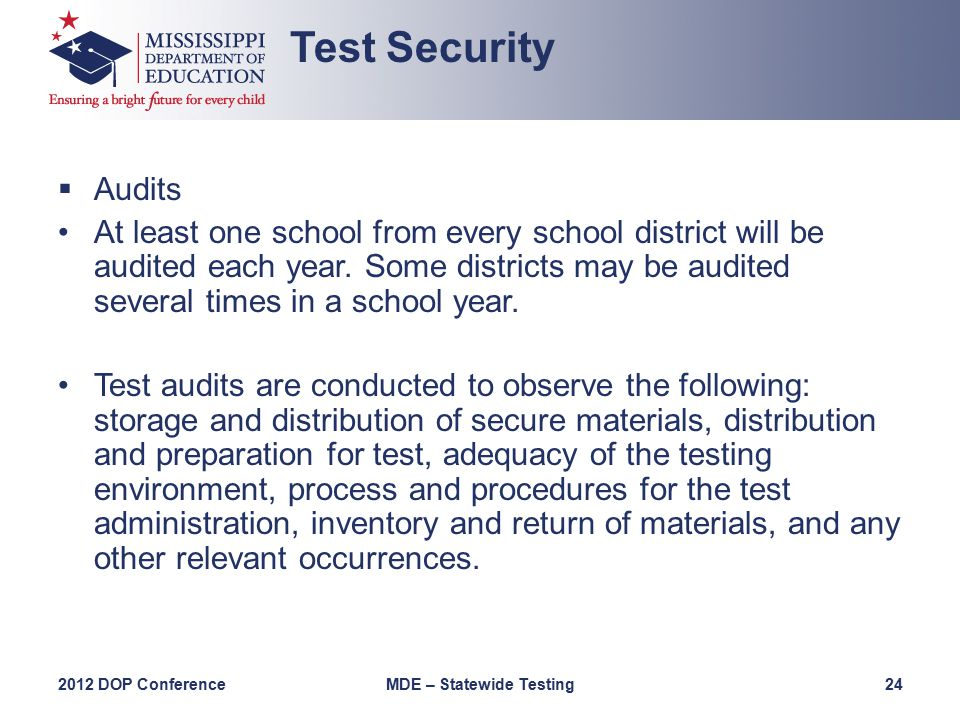  Audits At least one school from every school district will be audited each year.