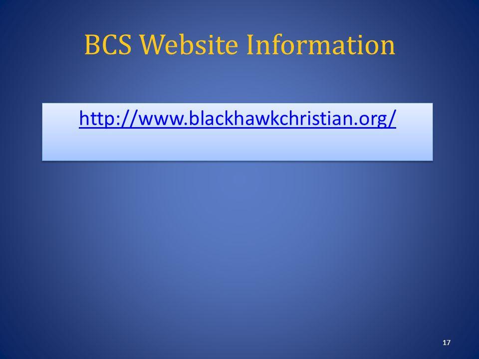 BCS Website Information http://www.blackhawkchristian.org/ 17