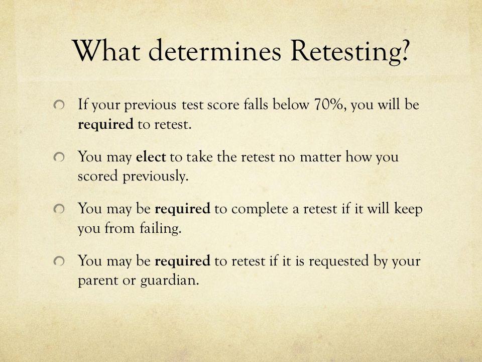 What determines Retesting.