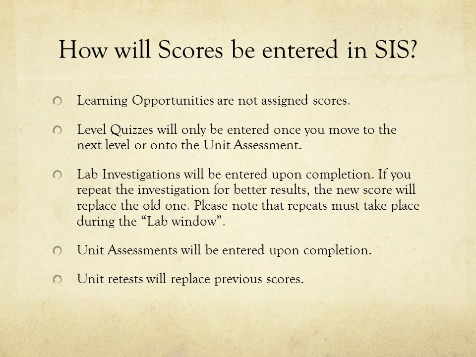 How will Scores be entered in SIS. Learning Opportunities are not assigned scores.