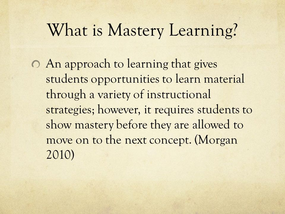 What is Mastery Learning.