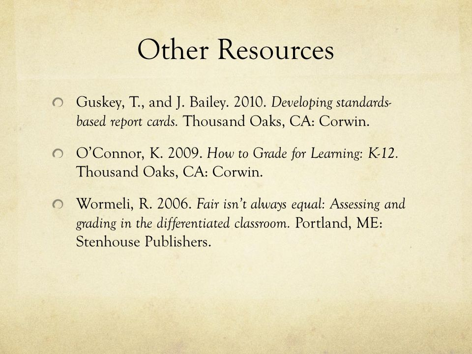 Other Resources Guskey, T., and J. Bailey. 2010.