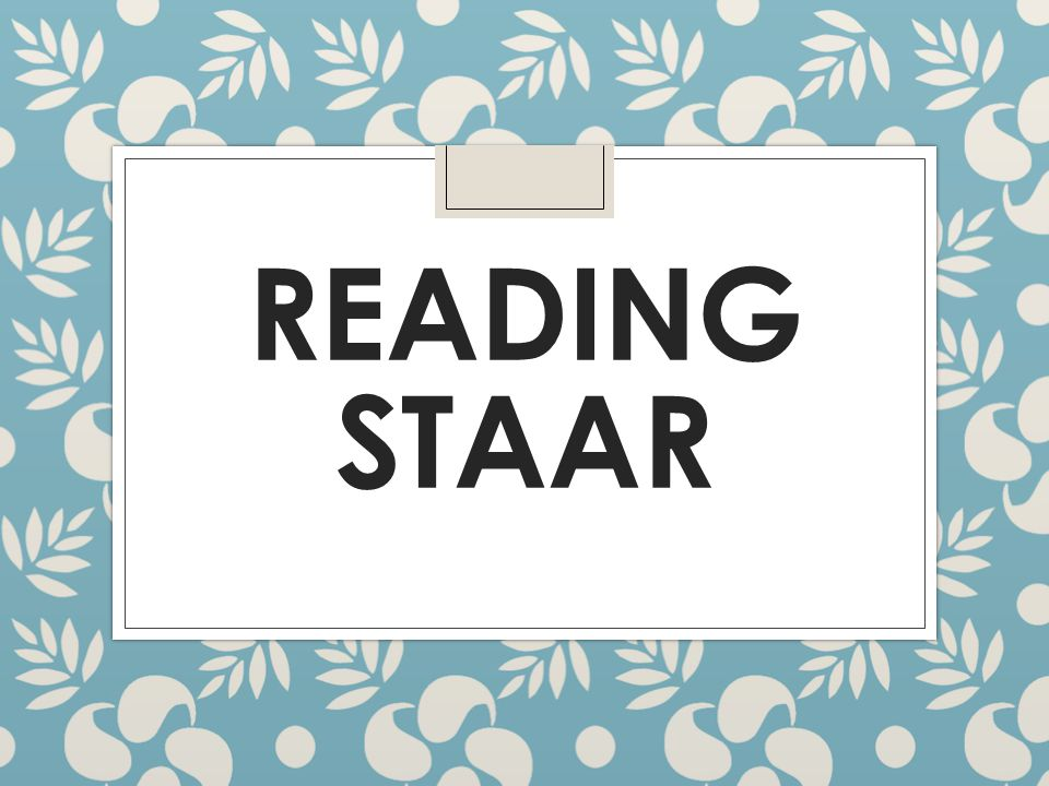 Reading STAAR Examples- See packet.