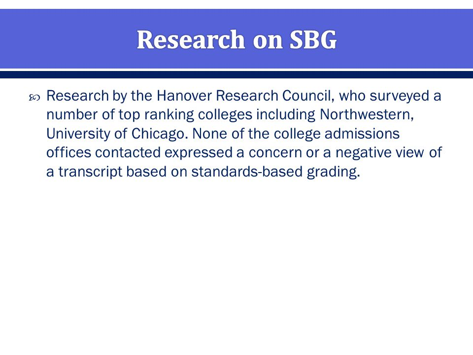  Research by the Hanover Research Council, who surveyed a number of top ranking colleges including Northwestern, University of Chicago.