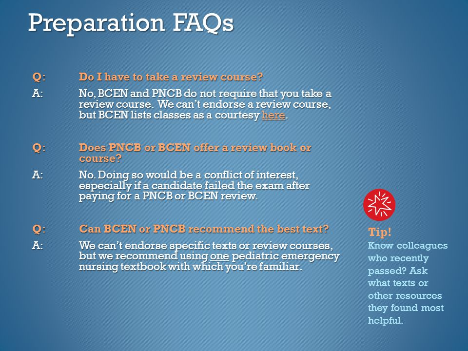 Preparation FAQs Q: Do I have to take a review course.