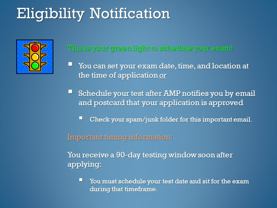Eligibility Notification This is your green light to schedule your exam.