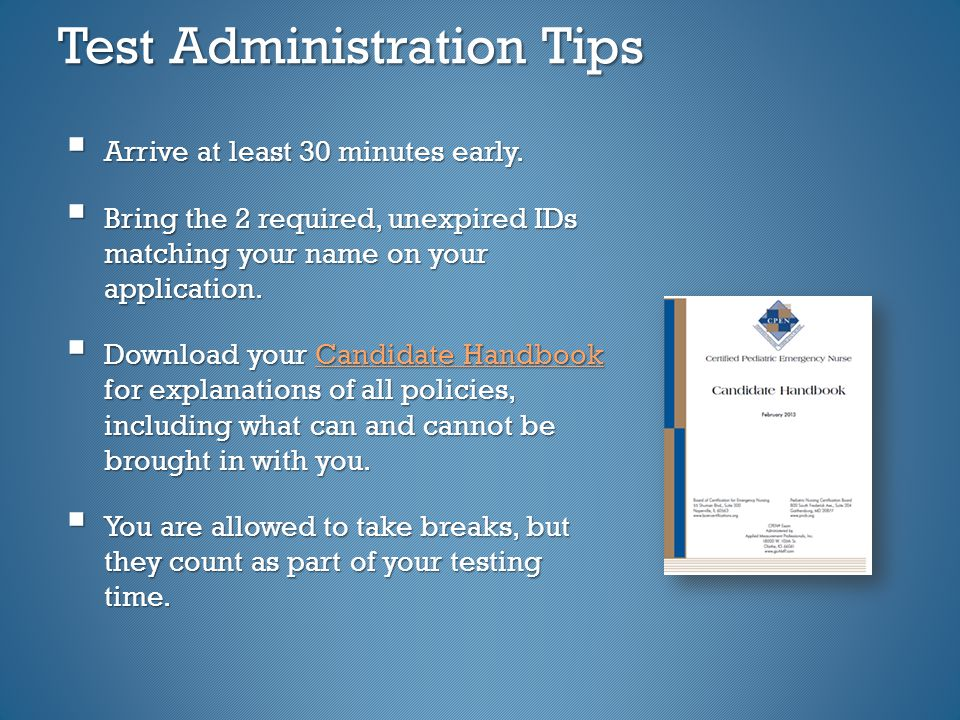 Test Administration Tips  Arrive at least 30 minutes early.