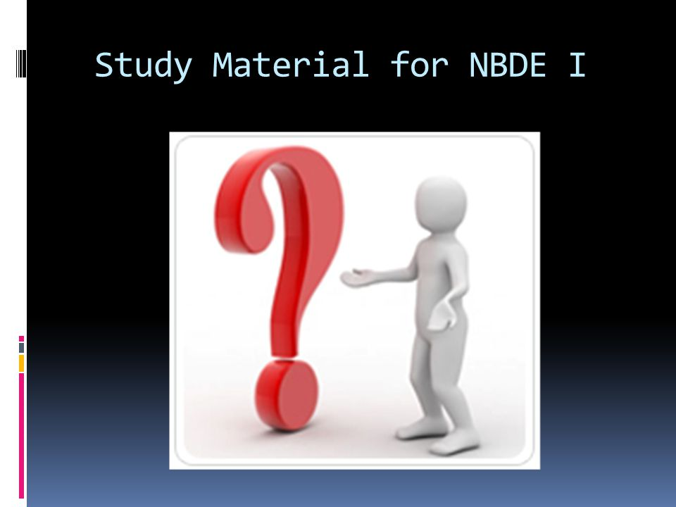 Study Material for NBDE I