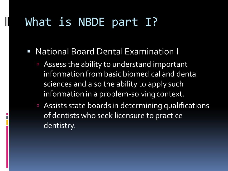 Registration  www.ada.org www.ada.org  Education & Carriers  Testing  National Board Dental Examinations  Follow the link to retrieve your DENTPIN  Follow the link to Part 1  Fill out and submit application  $300- non-refundable  Wait for approval of eligibility email