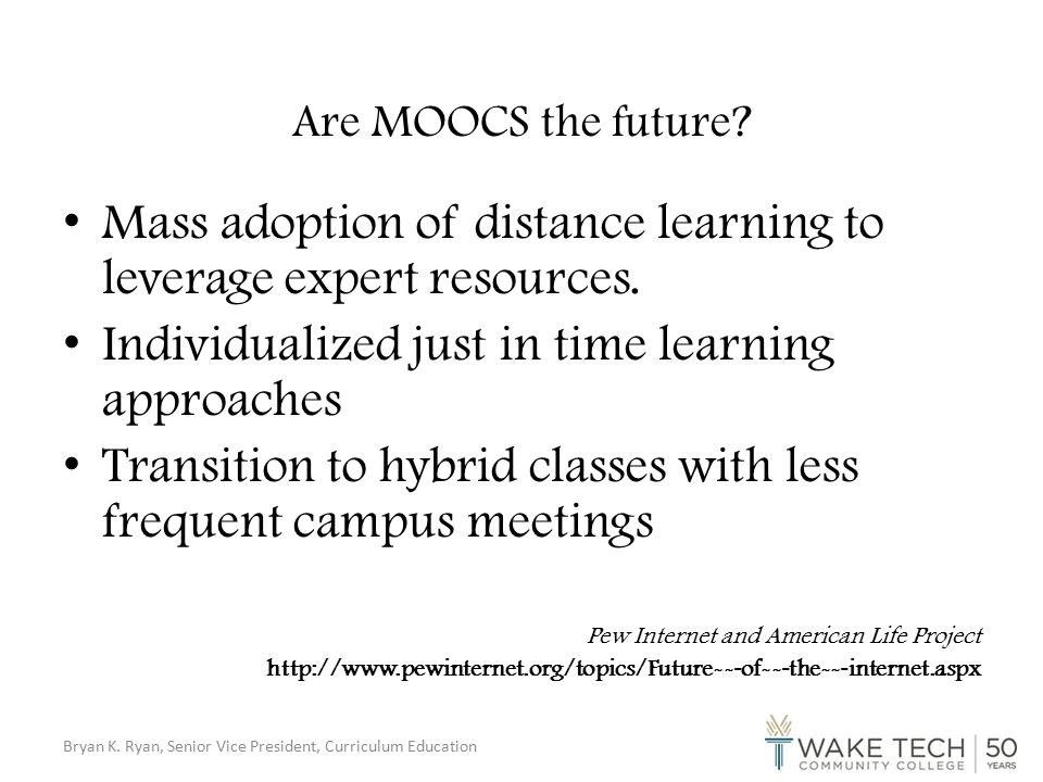 Are MOOCS the future. Mass adoption of distance learning to leverage expert resources.