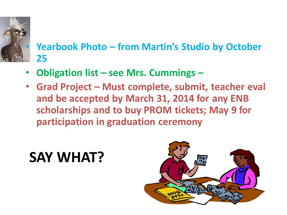 SAY WHAT. Yearbook Photo – from Martin's Studio by October 25 Obligation list – see Mrs.