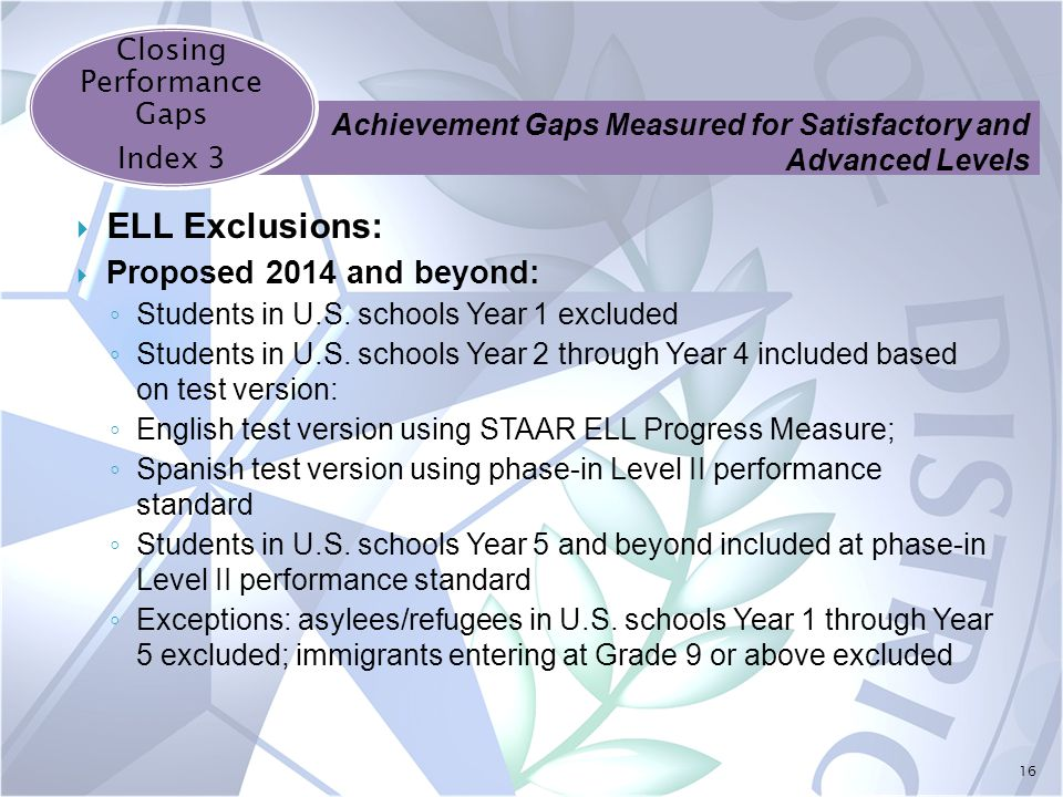 16  ELL Exclusions:  Proposed 2014 and beyond: ◦ Students in U.S.
