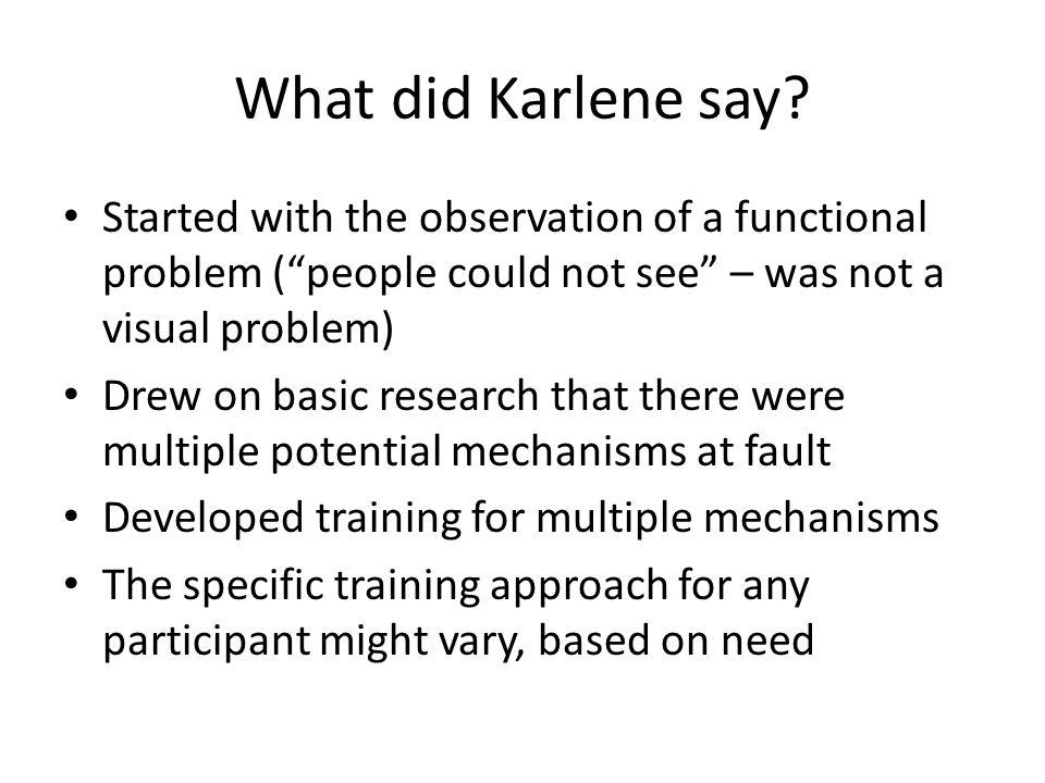 What did Karlene say.
