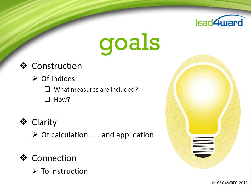 goals  Construction  Of indices  What measures are included.