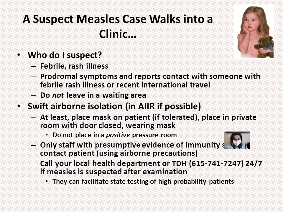 A Suspect Measles Case Walks into a Clinic… Who do I suspect.