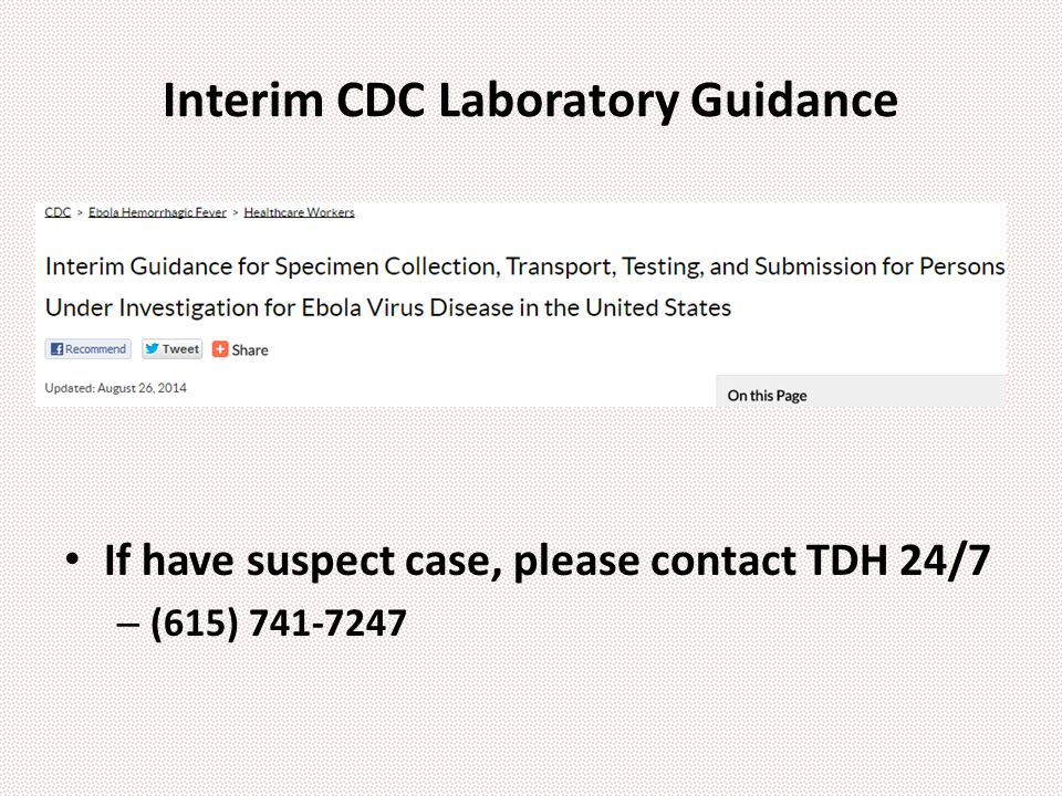 Interim CDC Laboratory Guidance If have suspect case, please contact TDH 24/7 – (615) 741-7247